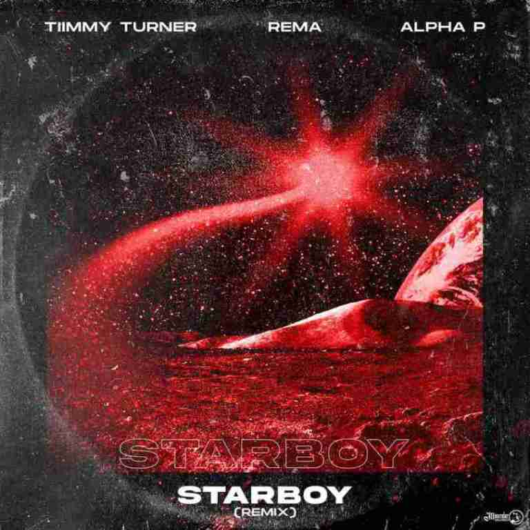 Download Mp3: Rema ft. Timmy Turner, Alpha P – Starboy (Remix) | Viralfrika
