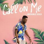 Adekunle Gold Call on me Mp3 Download