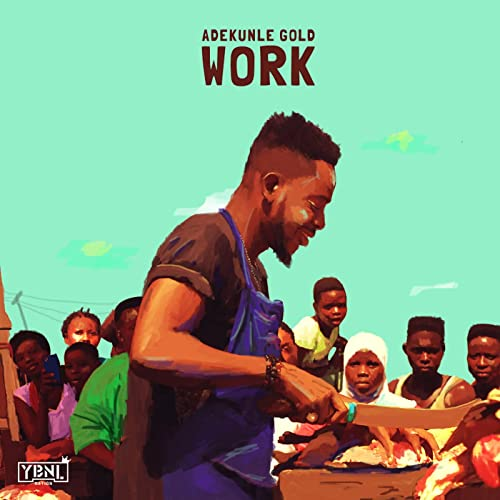 Adekunle gold Work Mp3 Download