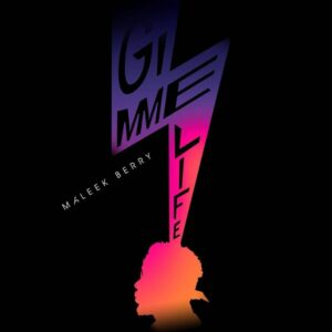 Maleek Berry Gimme Life Mp3 Download