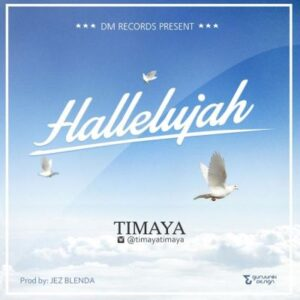 Timaya Hallelujah Mp3 Download