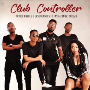 prince kaybee & lasoulmates club controller mp3 download