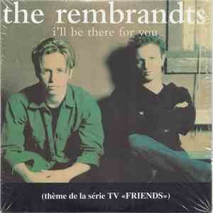The Rembrandt Ill Be There For You Mp3 Download