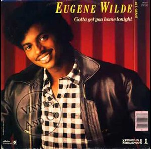 Eugene Wilde Gotta Get You Home Tonight Mp3 Download